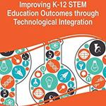 Cover: Improving K-12 STEM Education Outcomes